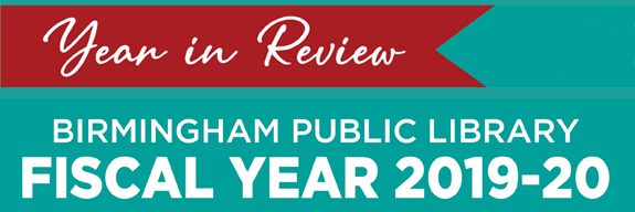 Year in Review Birmingham Public Library FY 2019-20